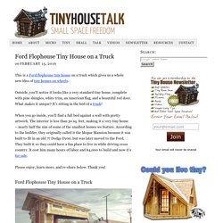 Ford Flophouse Tiny House on a Truck