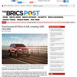Ford Invests $170mn In SA, Creating 1200 New Jobs