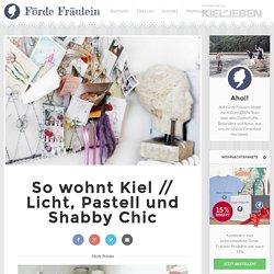 Förde Fräulein – So wohnt Kiel // Licht, Pastell und Shabby Chic