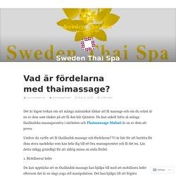 Vad är fördelarna med thaimassage? – Sweden Thai Spa