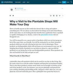 Why a Visit to the Plantable Shops Will Make Your Day: forearthssake — LiveJournal