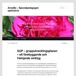 GUP – grupputvecklingsplanen – ett förebyggande och främjande verktyg