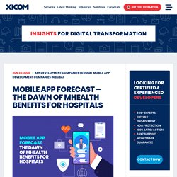 Mobile App Forecast - The Dawn Of mHealth Benefits For Hospitals