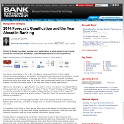 2014 Forecast: Gamification and the Year Ahead in Banking
