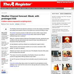 Weather Channel forecast: Bleak, with prolonged XSS