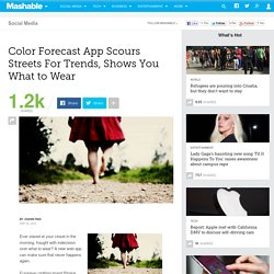 Color Forecast App Scours Streets For Trends, Shows You What to Wear