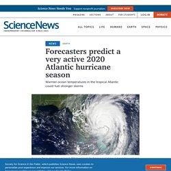 Forecasters predict a very active 2020 Atlantic hurricane season