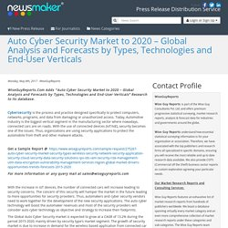 Auto Cyber Security Market to 2020 – Global Analysis and Forecasts by Types, Technologies and End-User Verticals