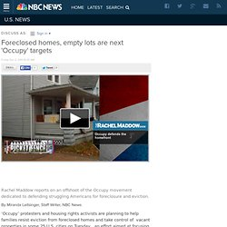 Foreclosed homes, empty lots are next 'Occupy' targets