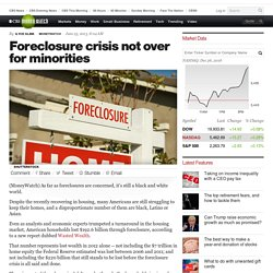 Foreclosure crisis not over for minorities