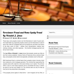Foreclosure Fraud and Home Equity Fraud By Wendell J. Jones
