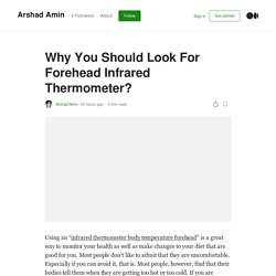 Why You Should Look For Forehead Infrared Thermometer?