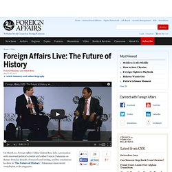 Foreign Affairs Live: The Future of History