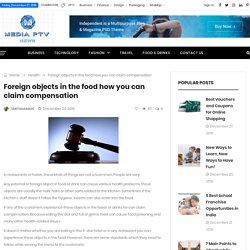 Foreign objects in the food how you can claim compensation - Business Guest Post - News Post