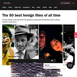50 Best Foreign Films of All Time Ranked and Reviewed