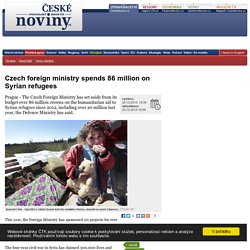 Czech foreign ministry spends 86 million on Syrian refugees
