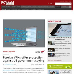 Foreign VPNs offer protection against US government spying
