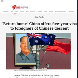 'Return home': China offers five-year visa to foreigners of Chinese descent