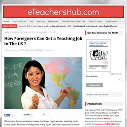 How Foreigners Can Get a Teaching Job In The US ? - eTeachersHub