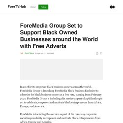 ForeMedia Group Set to Support Black Owned Businesses around the World with Free Adverts