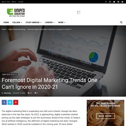 Foremost Digital Marketing Trends One Can't Ignore in 2020-21