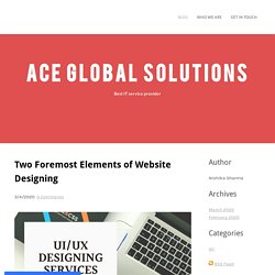 Two Foremost Elements of Website Designing