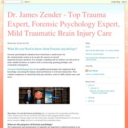 Dr. James Zender - Top Trauma Expert, Forensic Psychology Expert, Mild Traumatic Brain Injury Care: What Do you Need to know about Forensic psychology?
