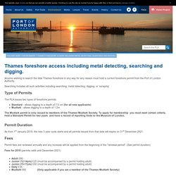 Thames foreshore access including metal detecting, searching and digging.