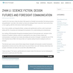 Zhan Li: science fiction, design futures and foresight communication