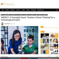 'IMPACT: A Foresight Game' Teaches Critical Thinking for a Technological Future - TechAcute