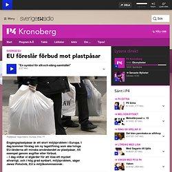 EU föreslår förbud mot plastpåsar - P4 Kronoberg