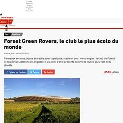 Forest Green Rovers, le club le plus écolo du monde - Foot - Angleterre
