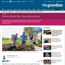 Forest schools: fires, trees and mud pies
