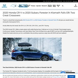 2020 Honda CR-V vs 2020 Subaru Forester in Klamath Falls OR: Two Great Crossovers