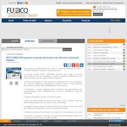 PETIT FORESTIER acquiert le groupe de location de véhicules industriels FRAIKIN, Fusacq Buzz