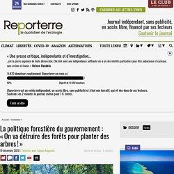 19 nov. 2020 La politique forestière du gouvernement: «On va détruire des forêts pour planter des arbres!»