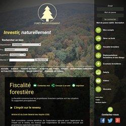 La fiscalité forestière avec Forêt Investissement à jour des dernières réformes.