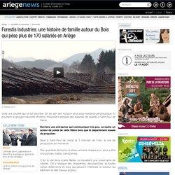 Forestis Industries: une histoire de famille autour du Bois qui pèse plus de 170 salariés en Ariège 03/04/2012