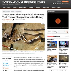 Mungo Man: The Story Behind The Bones That Forever Changed Australia's History