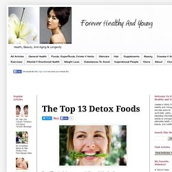 Forever Healthy and Young: The Top 13 Detox Foods