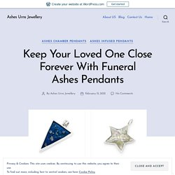 Keep Your Loved One Close Forever With Funeral Ashes Pendants