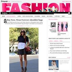 Buy Now, Wear Forever: shoulder bags
