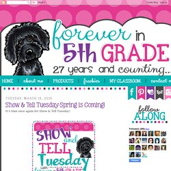 Forever in Fifth Grade: Show & Tell Tuesday-Spring is Coming!