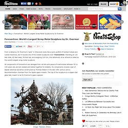 Forevertron: World's Largest Scrap Metal Sculpture by Dr. Evermor