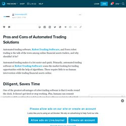 Pros and Cons of Automated Trading Solutions: forexrealprofit — LiveJournal