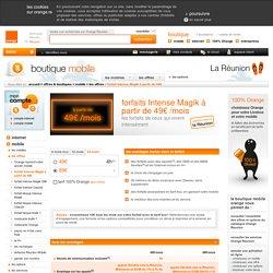 Forfait Intense Magik à partir de 49€ - Les offres - Boutique Orange Ile de la Réunion
