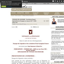 VOYAGE DE LEGENDE - Forfaitiste Expert Spécialiste du Voyage sur mesure H/F - CDD - (Paris 9e)