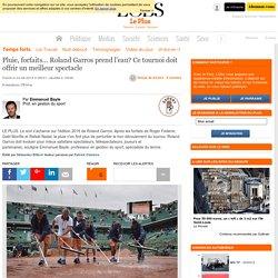 Pluie, forfaits... Roland Garros prend l'eau? Ce tournoi doit offrir un meilleur spectacle