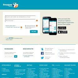Bouygues Telecom > Espace Client > Mon forfait et mes options