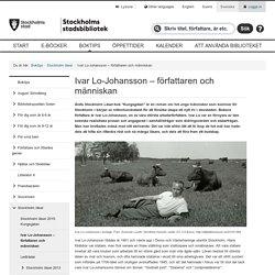 Ivar Lo-Johansson – författaren och människan